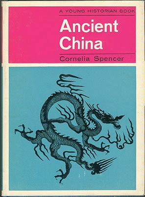 Ancient China (A Young Historian Book), Spencer, Cornelia; Hammond, Elizabeth (illustrator)