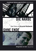 Die Narbe / Ohne Ende