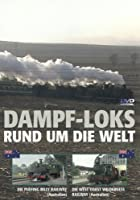 Dampf-Loks - Rund um die Welt - Teil 2