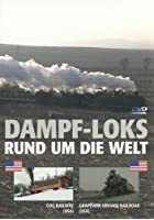 Dampf-Loks - Rund um die Welt - Teil 5