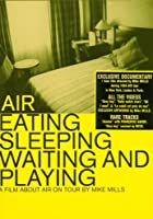 Air - Eating, Sleeping, Waiting and Playing