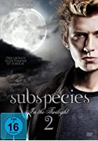 Subspecies 2 - In the Twilight