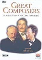 Great Composers - Vol. 3 - Mahler, Tchaikovsky, Puccini
