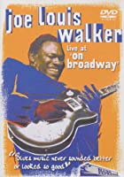"Joe Louis Walker - Live at ""On Broadway"""