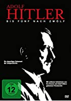 Bis f&uuml;nf nach zw&ouml;lf - Adolf Hitler und das 3. Reich