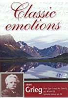 Edvard Grieg - Classic Emotions: Peer Gynt Suiten 1 und 2, Lyrische Suite