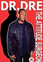 Dr. Dre - The Attitude Surgeon