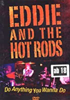 Eddie & The Hot Rods - Do Anything You Wanna Do
