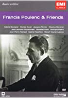 Poulenc, Francis - Francis Poulenc &amp; Friends