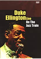Duke Ellington - Live: On The Jazz Train