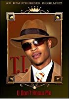T. I. - U Don&#39;t Know Me