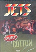 The Jets - Pure Cotton