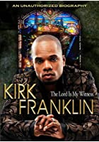 Kirk Franklin - The Lord Is My Witness