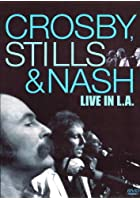 Various Artists - Crosby,Stills & Nash - Live in L.A.