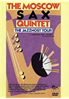 The Mascow Sax Quintet - The Jazznost Tour
