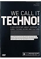 We Call It Techno!