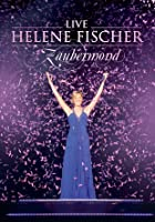 Helene Fischer - Zaubermond - Live