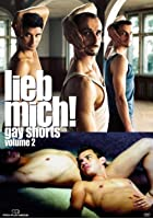 Lieb mich! - Gay Shorts - Vol. 02