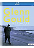Glenn Gould - Hereafter