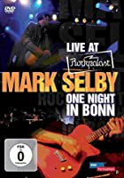 Mark Selby - Live at Rockpalast: One nught in Bonn