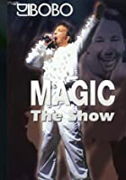 DJ Bobo - Magic - The Show