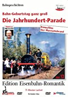 Die Jahrhundertparade - Bahngeburtstag ganz gro&szlig;