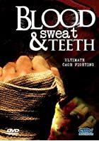 Blood, Sweat & Teeth - Ultimate Cage Fighting