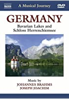 A Musical Journey - Germany: Bavarian Lakes and Schloss Herrenchiemsee
