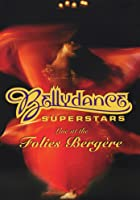 Bellydance - Superstars Live at the Folies Bergere