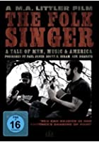 The Folk Singer - A Tale Of Men, Music and America