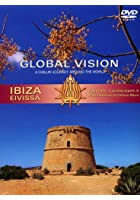 Global Vision - Ibiza Legends & Landscapes