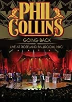 Phil Collins - Going Back: Live At Roseland Ballroom, NYC