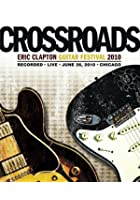 Eric Clapton - Crossroads Guitar Festival 2010