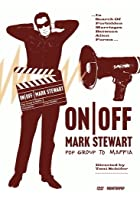 Mark Stewart: On/Off - Pop Group to Maffia