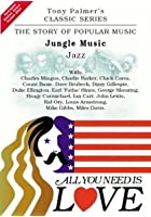 All You Need Is Love - Vol. 3 - Jungle Music / Jazz