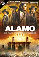 Alamo - Der Traum, das Schicksal, die Legende