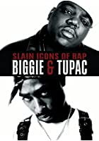 Biggie &amp; Tupac - Slain Icons of Rap