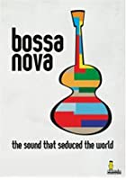 Various Artists - Bossa Nova: The Sound That Seduced the World
