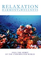 Relaxation - Harmony &amp; Wellness - Feel the Spirit of the Underwater World