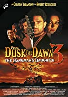 From Dusk Till Dawn 3: Hangman&#39;S Daughter