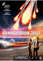 Armageddon 2012 - Die letzten Stunden der Menschheit