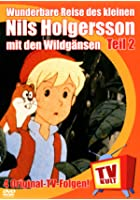 Die Wunderbare Reise des kleinen Nils Holgersson mit den Wildg&auml;nsen - Teil 02
