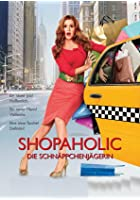 Shopaholic - Die Schn&auml;ppchenj&auml;gerin