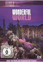Wonderful World - Ruhe & Entspannung
