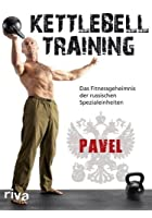 Kettlebell Training - Das Fitnessgeheimnis der russischen Spezialeinheiten