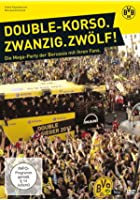 BVB 09 - Double-Korso. Zwanzig. Zw&ouml;lf! Die Mega-Party der Borussia mit ihren Fans