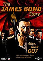 Die James Bond Story - Alles über 007