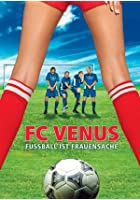 FC Venus - Fu&szlig;ball ist Frauensache