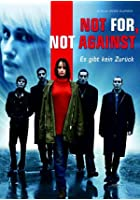 Not For, Not Against - Es gibt kein Zur&uuml;ck