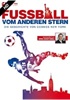 Fu&szlig;ball vom anderen Stern - Die Geschichte von Cosmos New York